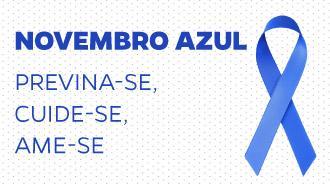 Cartaz da campanha novembro azul, com fita azul em imagem e o texto Previna-se, cuide-se, ame-se