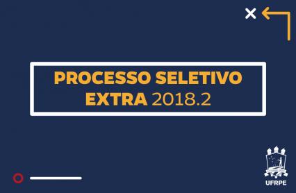 Cartaz com frase: Processo Seletivo Extra 2018.2