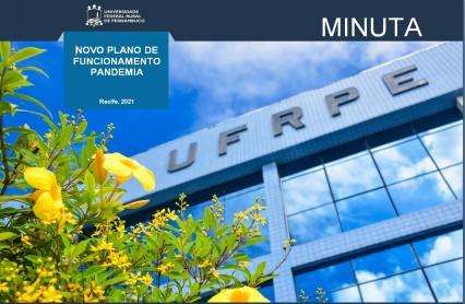 Imagem da fachada da UFRPE com a inscrição Minuta do Novo Plano de Funcionamento na Pandemia 2021